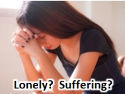 Are you lonely, depressed, struggling, suffering?