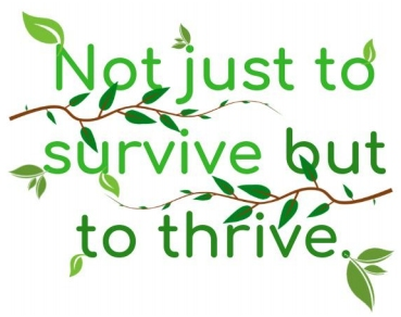not just to survive but to thrive